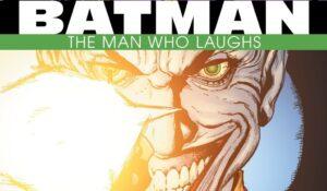 Reseña – Batman: El hombre que ríe