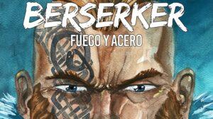 Reseña: Berserker, Fuego y Acero – Ariete