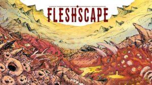 FLESHSCAPE: Un RPG grotesco y cavernícola