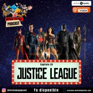Otra Toma | #39 Justice League