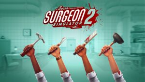 ¡Nuevo Video Gameplay de Surgeon Simulator 2!