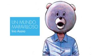 Reseña: Un Mundo Maravilloso, de Inio Asano