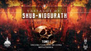 Reseña: Vástagos de Shub-Niggurath