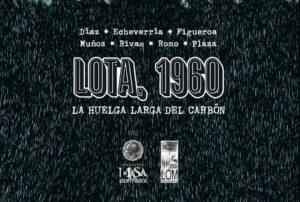 Lota, 1960. La Huelga Larga del Carbón