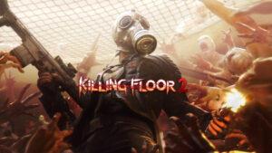 Reseña: Killing Floor 2 – Sangre, sudor y Zeds