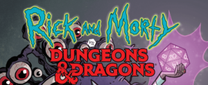 Rick and Morty vs Dungeons & Dragons: el poder de la imaginación