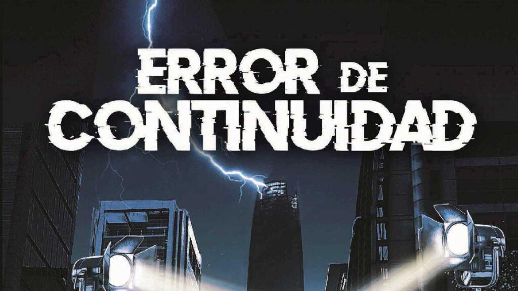Error de continuidad, lo nuevo de Ernesto Garrat