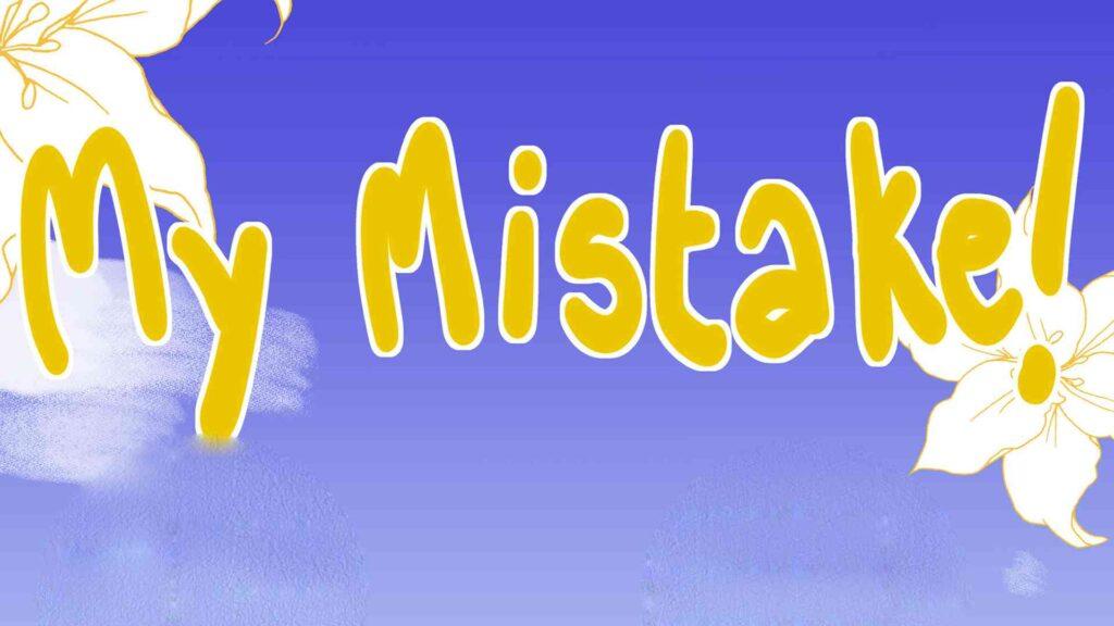 My Mistake, cómo cometer errores adolescentes