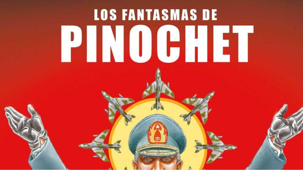 Los fantasmas de Pinochet: ni perdón ni olvido