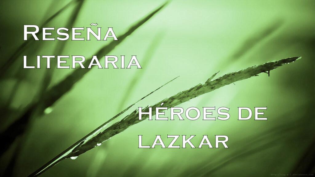 Reseña: Héroes de Lazkar – Pedro Doyharcabal
