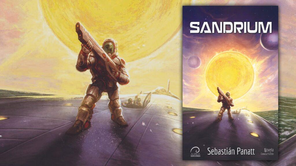 Reseña: Sandrium, novela de ciencia ficción por Sebastián Panatt